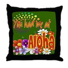 You Had Me At Aloha Throw Pillow