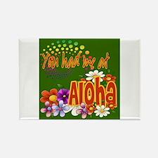 You Had Me At Aloha Rectangle Magnet