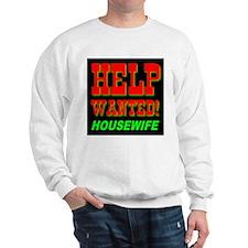 Help Wanted! Housewife Sweatshirt