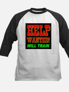 Help Wanted! Will Train Tee
