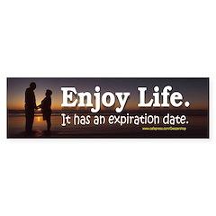 Enjoy Life. It has an expiration date.