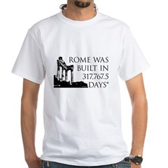 Rome Wasn't Built in a Day Shirt