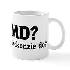 What would Mackenzie do? Mug