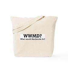 What would Mackenzie do? Tote Bag