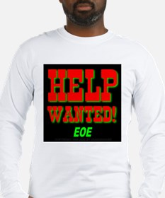 Help Wanted! EOE Long Sleeve T-Shirt