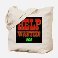 Help Wanted! EOE Tote Bag