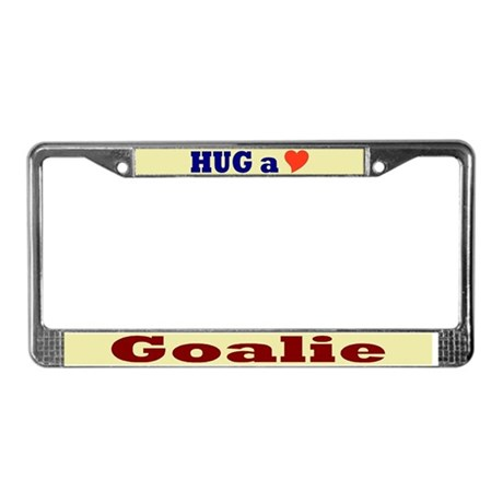 Hug a Goalie License Plate Frame