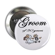 "Groom of 30 Years 2.25"" Button"