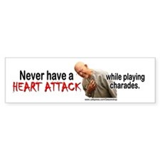 Never have a heart attack while playing charades.