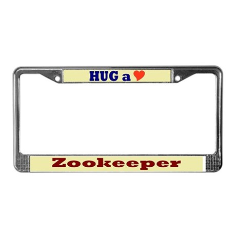 Hug a Zookeeper License Plate Frame