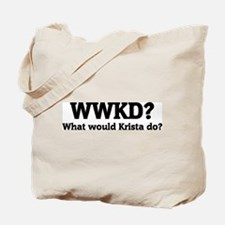 What would Krista do? Tote Bag
