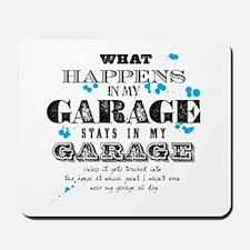 It Stays in My Garage Mousepad