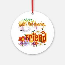 Most Amazing Friend Ornament (Round)