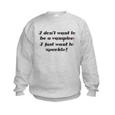 I just want to sparkle Sweatshirt