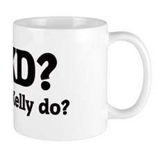 What would Kelly do? Mug
