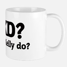 What would Kelly do? Mug