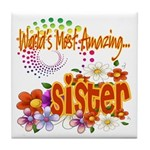 Most Amazing Sister Tile Coaster