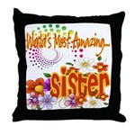 Most Amazing Sister Throw Pillow