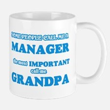 Some call me a Manager, the most important ca Mugs