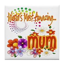 Most Amazing Mum Tile Coaster