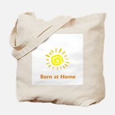 Born at Home Sun Tote Bag