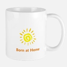 Born at Home Sun Mug
