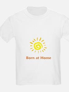 Born at Home Sun T-Shirt