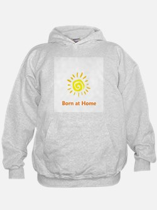 Born at Home Sun Hoodie