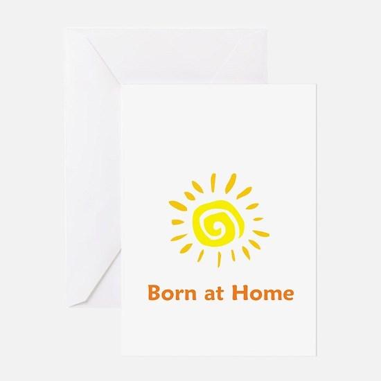 Born at Home Sun Greeting Card