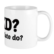 What would Kate do? Mug