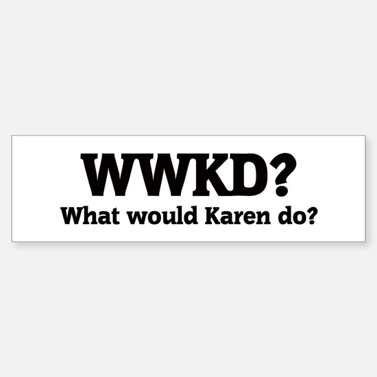 What would Karen do? Bumper Car Car Sticker