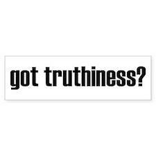 got truthiness - Bumper Sticker