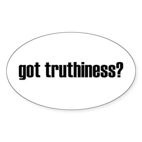 got truthiness - Sticker (Oval)