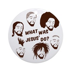 What Was Jesus' Do? Christmas Ornament