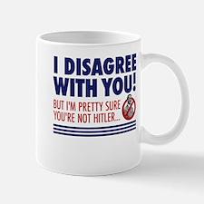 I Disagree With You, But... Small Small Mug
