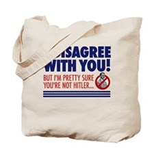 I Disagree With You, But... Tote Bag