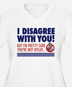 I Disagree With You, But... T-Shirt