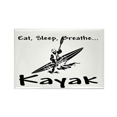 Eat, Sleep, Breathe, Kayak Rectangle Magnet