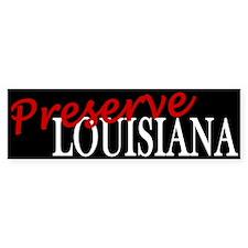 Preserve Louisiana Bumper Bumper Sticker