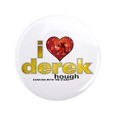 """I Heart Derek Hough 3.5"""" Button"""
