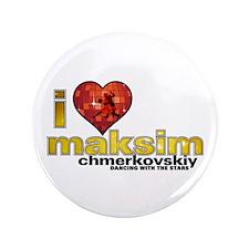 "I Heart Maksim Chmerkovskiy 3.5"" Button (100"