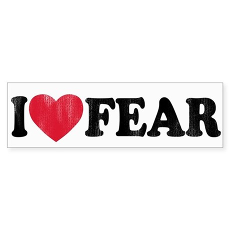 The I love Fear March Bumper Sticker