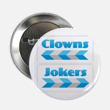 "Clowns and Jokers 2.25"" Button"