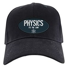 Physics - It's the Law! Baseball Hat
