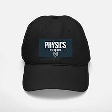 Physics - It's the Law! Baseball Hat
