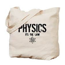 Physics - It's the Law! Tote Bag