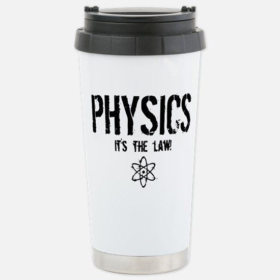 Physics - It's the Law! Stainless Steel Travel Mug