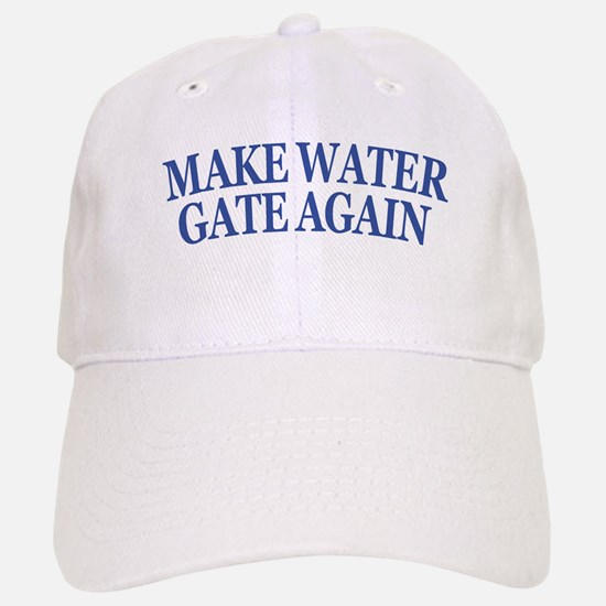 Make Water Gate Again Baseball Baseball Baseball Cap