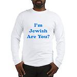 I'm Jewish Long Sleeve T-Shirt