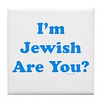 I'm Jewish Tile Coaster